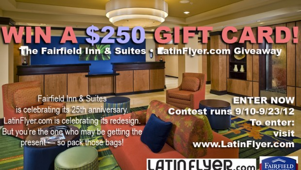 Fairfield Inn & Suites has teamed with LatinFlyer.com for a gift card giveaway.