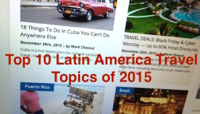 The Top 10 Latin America Travel Topics cover a wide range of themes on LatinFlyer.com